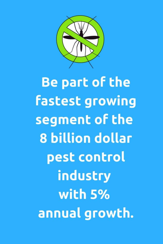 Business Licensing Opportunity in the fastest growing segment of the 8 billion dollar pest control industry